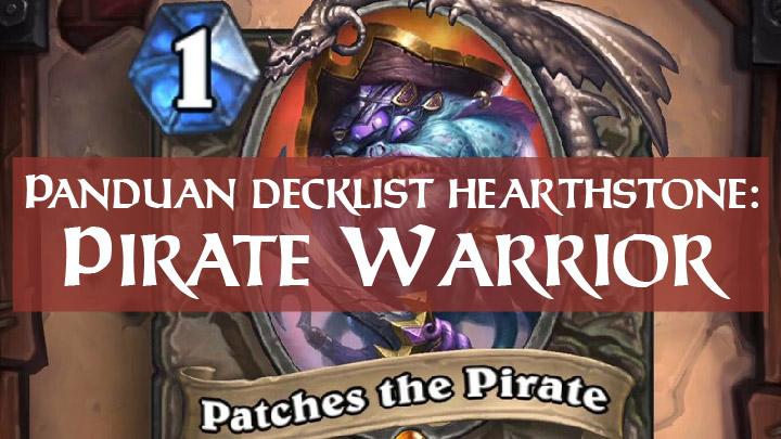 Panduan Decklist Hearthstone Pirate Warrior - Featured