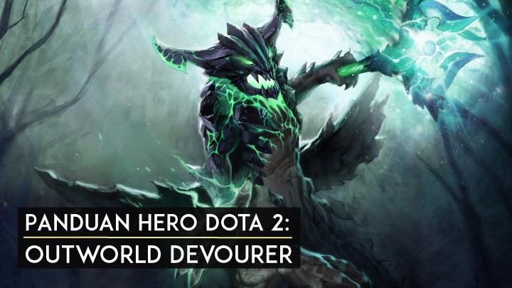 Panduan Hero Dota 2 Outworld Devourer - Featured
